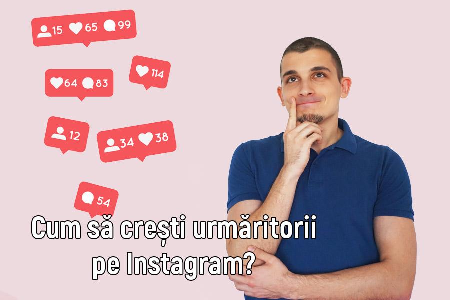 crește numărul de urmăritori pe Instagram